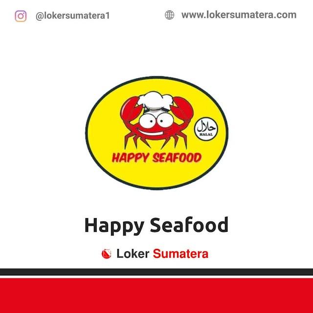 Lowongan Kerja Medan, Happy Seafood Agustus 2021