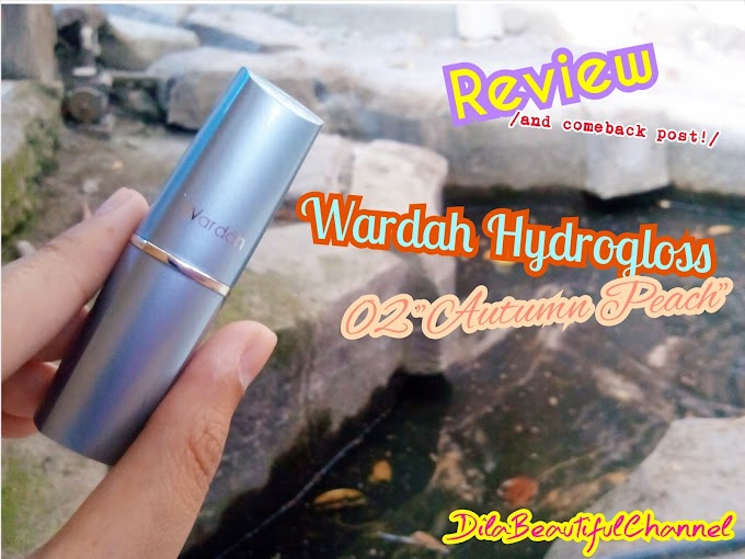 "Review: Wardah Hydrogloss 02 ""Autumn Peach"" (This is My Come Back Post!)"