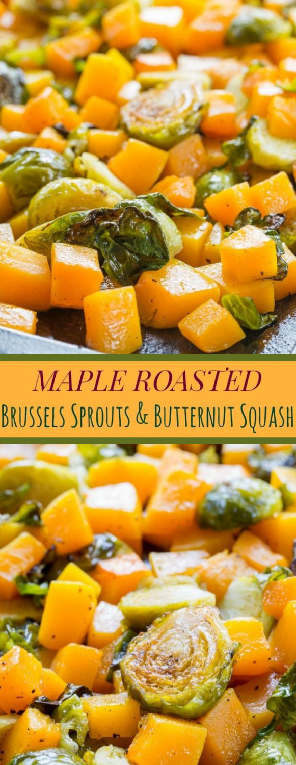 MAPLE ROASTED BRUSSELS SPROUTS AND BUTTERNUT SQUASH #vegetable #yummy