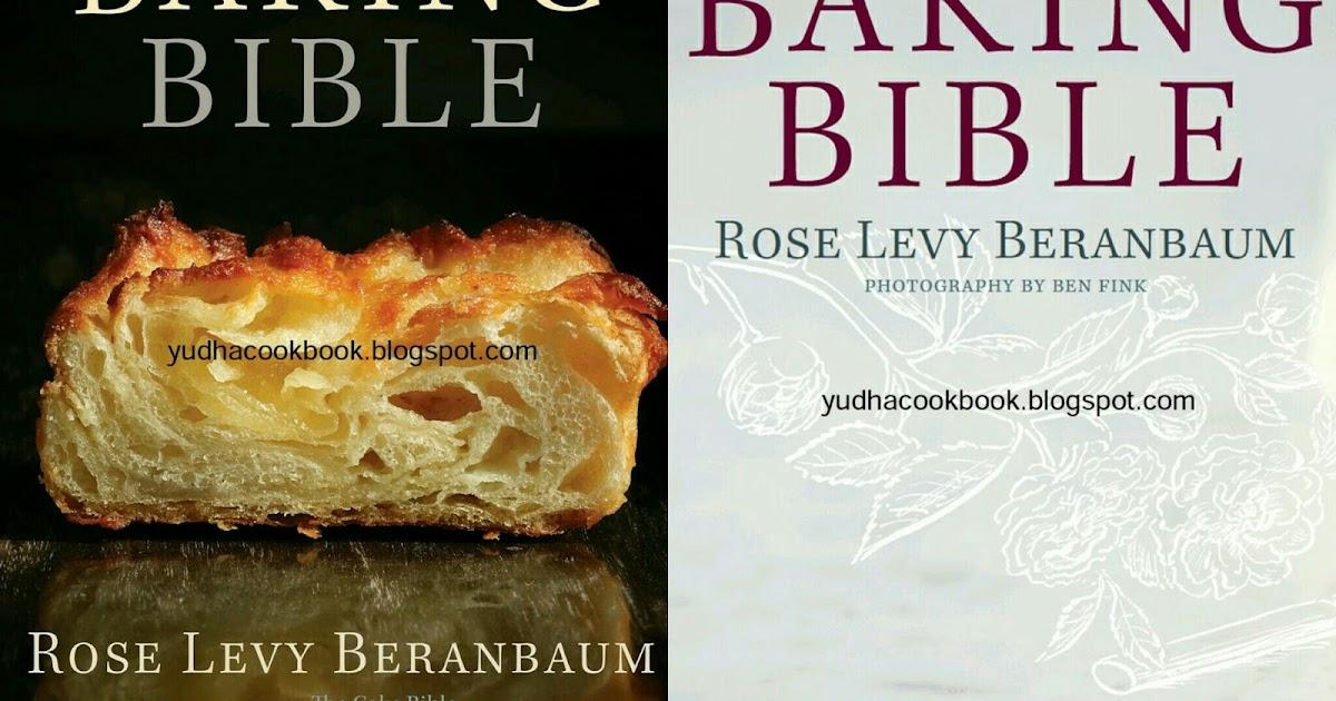 The Baking Bible By Rose Levy Beranbaum Yudhacookbook