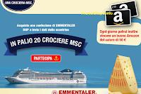 Logo Con Emmentaler vinci 20 crociere MSC e 100 buoni Amazon da 50 euro