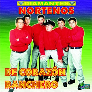 Los Diamantes Norteños de corazon ranchero