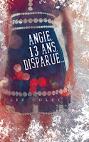 https://exulire.blogspot.fr/2018/04/angie-13-ans-disparue-liz-coley.html