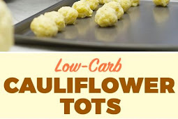 Low Carb Cauliflower Tots Recipe #lowcarb #cauliflower #tots #healthyfood #healthyrecipes