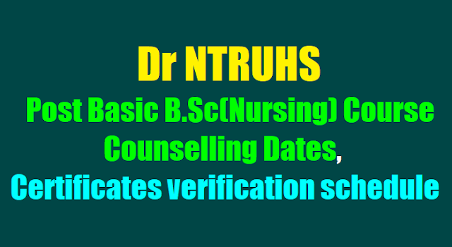 Dr NTRUHS Post Basic B.Sc(Nursing) Course Counselling Dates,Certificates verification schedule 2017