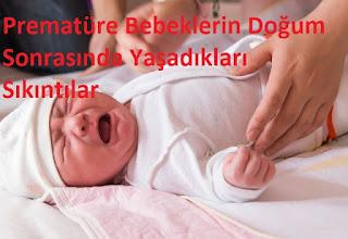 Prematüre Bebeklerin Doğum Sonrasında Yaşadıkları Sıkıntılar
