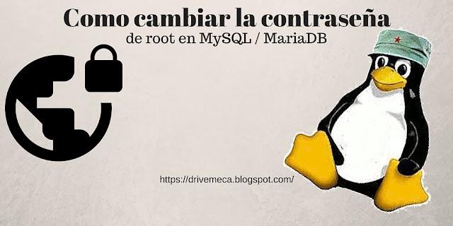 DriveMeca muestra como cambiar contraseña mysql / mariadb root
