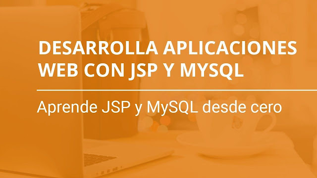 Desarrolla aplicaciones web con JSP y MySQL (Formando Código) MEGA