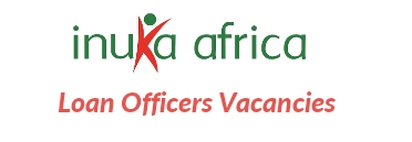 Inuka Africa loan officers vacancies 2018