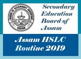 Assam 10th Routine 2019, SEBA 10th Routine 2019, HSLC Routine 2019 SEBA, HSLC Final Exam Routine 2019, HSLC Routine 2019