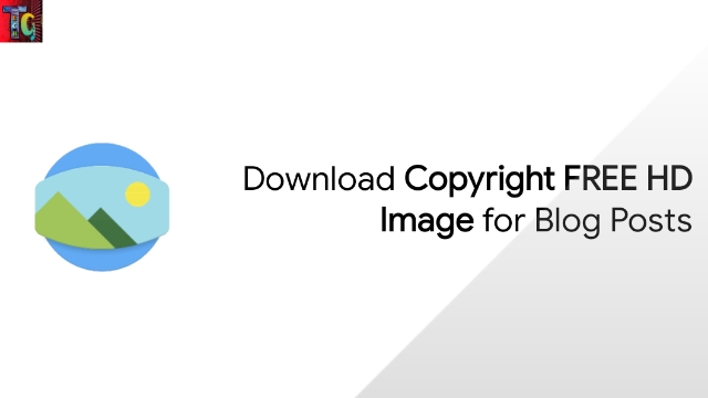 Download Copyright FREE HD Image for Blog Posts