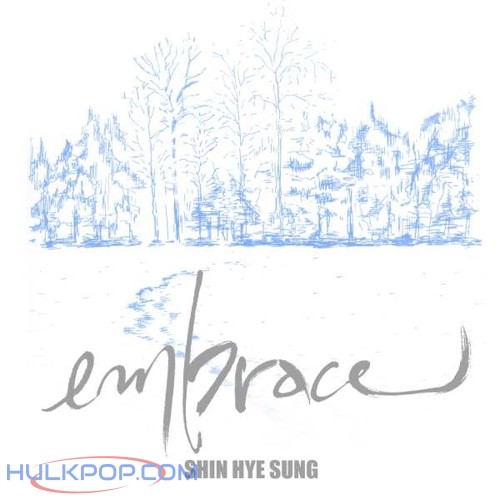 [EP] Shin Hye Sung – embrace