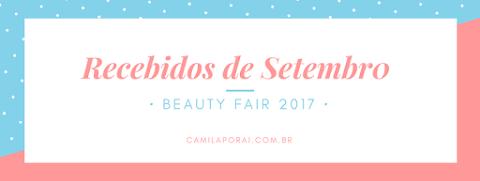 Recebidos de Setembro: Beauty Fair - Parte 1