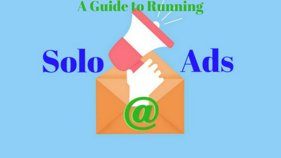 A guide to running solo ads - digital marketing tips