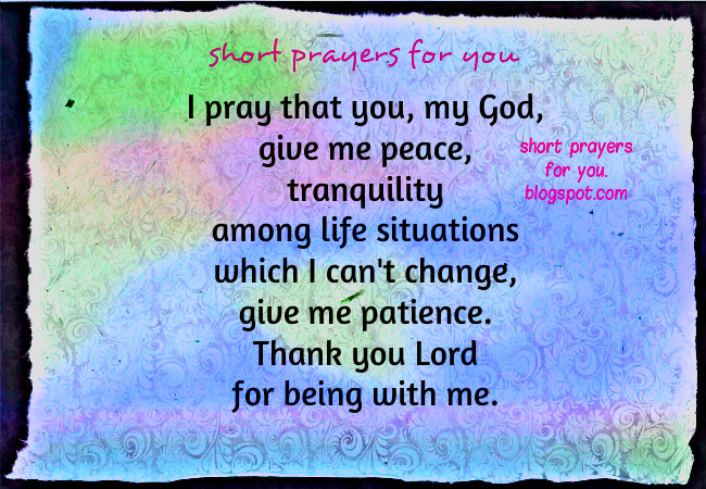 God, Give Me Peace, Short Prayer free christian card, pray today with short easy prayers, when you need peace, problems no changing. free christian quotes. Free christian images.