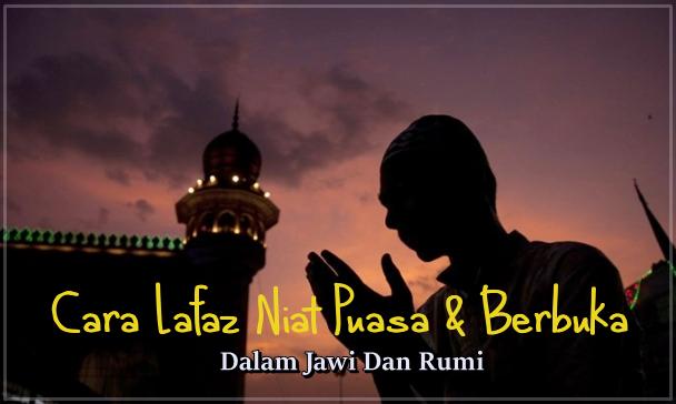 Cara Lafaz Niat Puasa & Berbuka Dalam Jawi Dan Rumi