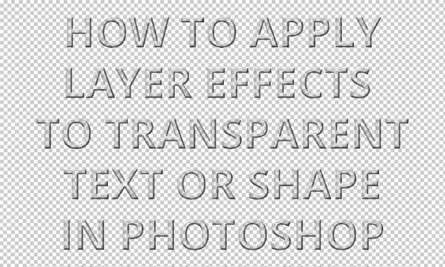 How to Apply Layer Style to Transparent Text or Shape in Photoshop