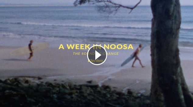 A Week In Noosa The Sound Of Change