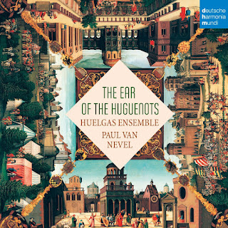 The Ear of the Huguenots - Huelgas Ensemble