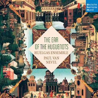 The Ear of the Huguenots - Huelgas Ensemble