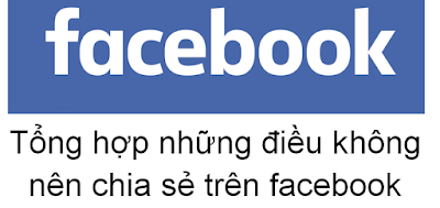Tổng hợp những điều tuyệt đối không chia sẻ trên Fb