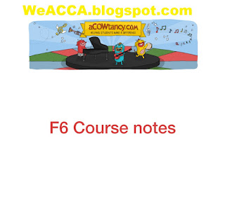 free acca,free acca lectures, free acca books, free acca notes, free acca study materials, free acca study text, free acca books online, free acca books download pdf، F6 Acowtancy  course notes free