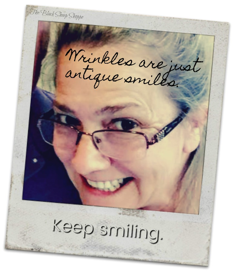 Wrinkles are just antique smiles.