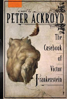 The Casebook of Victor Frankenstein: A Novel by Peter Ackroyd