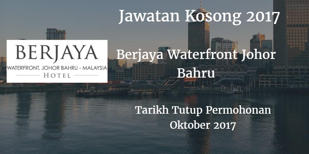 Jawatan Kosong BERJAYA WATERFRONT, JOHOR BAHRU, Oktober 2017