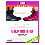 Step Sisters (2018) WEB-DL 1080p Audio Dual Latino-Ingles