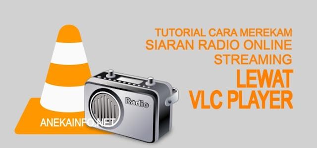 Cara Merekam Siaran Radio Online Streaming