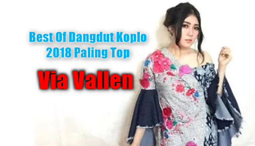100 Lagu Via Vallen Paling Top Mp3 Terbaru 2018 Terlengkap Full Rar, Via Vallen, Dangdut Koplo, Kompilasi,