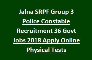 Jalna SRPF Group 3 Police Constable Recruitment 36 Government Jobs 2018 Apply Online Physical Tests Admit Card