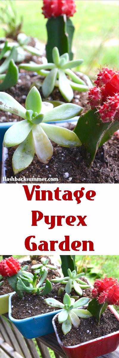 Flashback Summer: Vintage Pyrex Succulent Garden