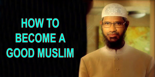 HOW TO BECOME A GOOD MUSLIM - PERSONAL DEVELOPMENT