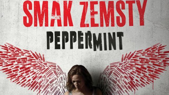 SMAK ZEMSTY. PEPPERMINT - recenzja filmu