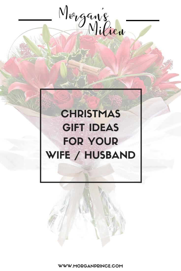Christmas Gift Ideas For Your Wife / Husband | If you're struggling for ideas this year check out my list - there's a few things you might not have thought of.