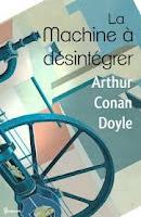 Sir Arthur Conan Doyle La machine à désintégrer