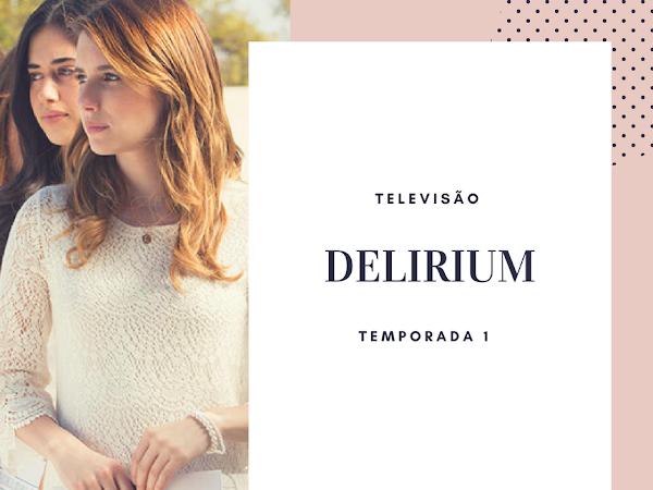 | Televisão | Delirium - Season 1