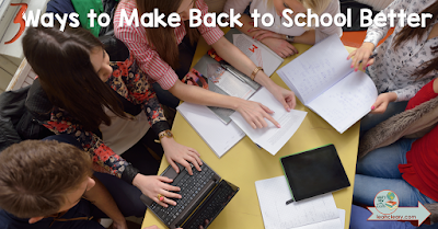 Three Ways to Make Back to School Better