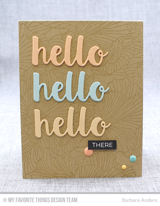 Hello There Card by Barbara Anders featuring the Label Maker Sentiments stamp set, Etched Flower Background stamp, and Hello There Die-namics #mftstamps