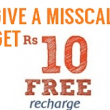 (Free Loot ) - Give a Miss Call and Get Rs 10 Free Recharge
