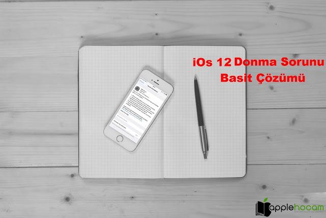 iOS-12-Donma-Sorunu-Basit-Çözümü