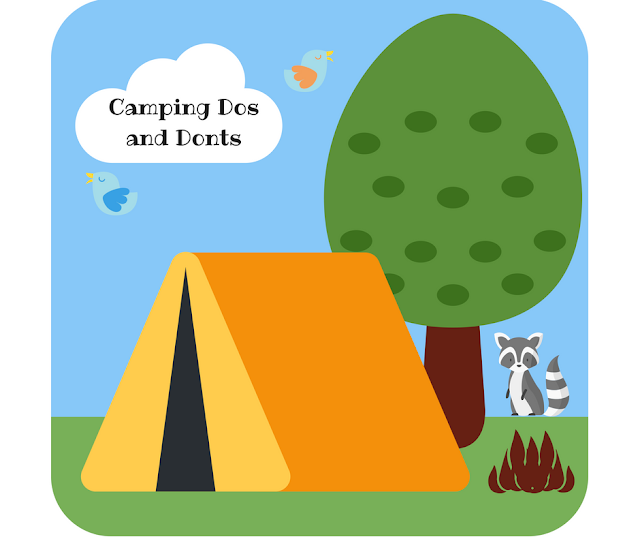 Camping Dos and Donts -  Essential Tips For Camping