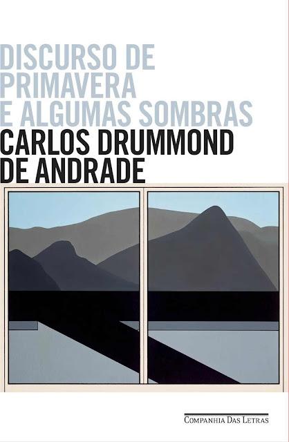 Discurso de primavera e algumas sombras Carlos Drummond de Andrade
