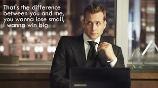 Harvey Specter quote win big