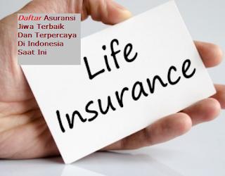 Daftar Asuransi Jiwa Terbaik Dan Terpercaya Di Indonesia Saat Ini