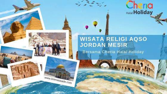 Wisata Religi ke Aqso Jordan Mesir Bersama Cheria Holiday