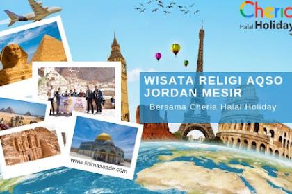 Wisata Religi ke Aqsa Jordan Mesir Bersama Cheria Holiday