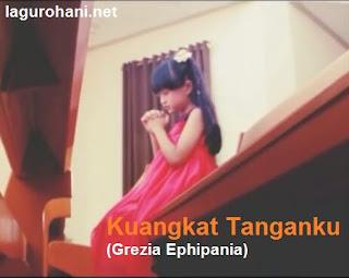 Download Lagu Rohani Kuangkat Tanganku (Grezia Ephipania)
